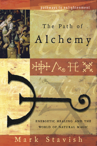 PATH OF ALCHEMY: Energetic Healing & the World of Natural Magic