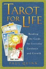 TAROT FOR LIFE: Reading The Cards For Everyday Guidance & Growth