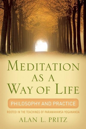 MEDITATION AS A WAY OF LIFE: Philosophy & Practice