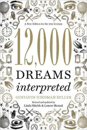 12,000 DREAMS INTERPRETED: A New Edition For The 21st Century