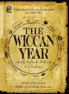 WICCAN YEAR (THE): Spells, Rituals, Holiday Celebrations