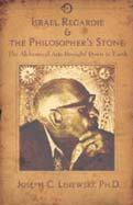 ISRAEL REGARDIE AND THE PHILOSOPHER'S STONE: The Alchemical Arts Brought Down To Earth