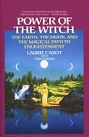 POWER OF THE WITCH: The Earth, The Moon & The Magical Path To Enlightenment