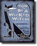 HOW TO BE A WICKED WITCH: Good Spells, Charms, Potions & Notions For Bad Days