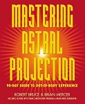 MASTERING ASTRAL PROJECTION: 90-Day Guide To Out-Of-Body Experience (CD-ROM)