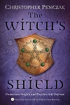 WITCH'S SHIELD: Protection Magick and Psychic Self-Defense