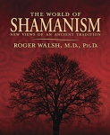 WORLD OF SHAMANISM; New Views of an Ancient Tradition