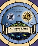 YEAR OF RITUAL: Sabbats & Esbats For Solitaries & Covens