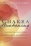 CHAKRA AWAKENING Transform Your Reality Using Crystals, Color, Aromatherapy & the Power of Positive Thought