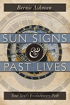 SUN SIGNS AND PAST LIVES: Your Soul's Evolutionary Path