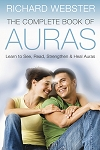 COMPLETE BOOK OF AURAS Learn to See, Read, Strengthen & Heal Auras