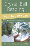 Crystal Ball Reading for Beginners Easy Divination & Interpretation