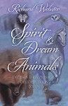 SPIRIT AND DREAM ANIMALS: Decipher Their Messages, Discover Your Totem
