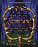 ESSENTIAL LENORMAND: Your Guide to Precise & Practical Fortunetelling