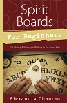SPIRIT BOARDS FOR BEGINNERS  The History & Mystery of Talking to the Other Side