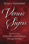 VENUS SIGNS:Discover Your Erotic Gifts and Secret Desires Through Astrology