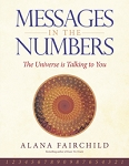 Messages in the Numbers:  The Universe is Talking to You