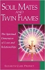 SOUL MATES AND TWIN FLAMES: The Spiritual Dimension Of Love & Relationships