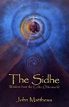 SIDHE (THE): Wisdom From The Celtic Otherworld