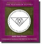 MEDITATIVE MAGIC: The Pleiadean Glyphs--A Workbook Of Mandalas (w/16 meditation cards)