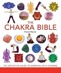 CHAKRA BIBLE: The Definitive Guide To Chakra Energy