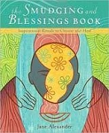 SMUDGING AND BLESSINGS BOOK: Inspirational Rituals To Cleanse & Heal (new edition)