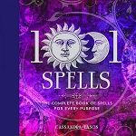 1001 SPELLS: The Complete Book Of Spells For Every Purpose (H)
