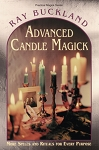 ADVANCED CANDLE MAGIC: More Spells and Rituals for Every Purpose