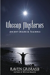 WICCAN MYSTERIES: Ancient Origins & Teachings