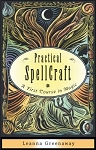 PRACTICAL SPELLCRAFT: A First Course In Magic (new edition)