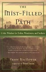 MIST-FILLED PATH: Celtic Wisdom For Exiles, Wanderers & Seekers