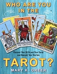 WHO ARE YOU IN THE TAROT: Discover Your Birth and Year Cards and Uncover Your Destiny