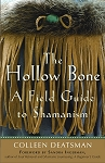 THE HOLLOW BONE: A Field Guide to Shamanism