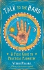Talk to the Hand A Field Guide to Practical Palmistry