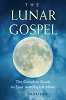 The Lunar Gospel The Complete Guide to Your Astrological Moon