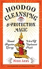 Hoodoo Cleansing and Protection