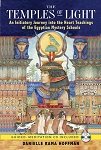 TEMPLES OF LIGHT: An Initiatory Journey Into The Heart-Teachings Of The Egyptian Mystery Schools (includes audio CD)