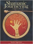 SHAMANIC JOURNEYING (includes audio CD)
