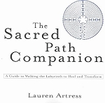 SACRED PATH COMPANION: A Guide To Walking The Labyrinth To Heal & Transform
