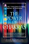 POWER OF CHAKRAS: Unlock Your 7 Energy Centers For Healing, Happiness & Transformation