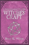 WITCHES' CRAFT: A Multidenominational Wicca Bible (new edition)