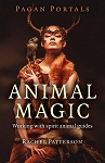 ANIMAL MAGIC: Working With Spirit Animal Guides--Pagan Portals