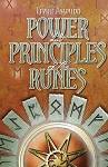 POWER AND PRINCIPLES OF THE RUNES: The Spiritual Path Of Rune Magic Unlocked