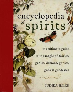 ENCLYOPEDIA OF SPIRITS: The Ultimate Guide To The Magic Of Saints, Angels, Fairies, Demons & Ghosts (H)