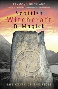 Scottish Witchcraft and Magic; The Craft of the Picts