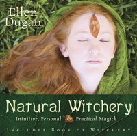 NATURAL WITCHERY: Intuitive, Personal & Practical Magick
