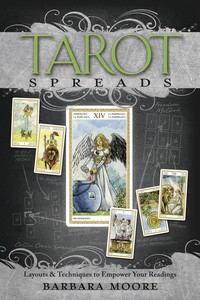 TAROT SPREADS: Layouts & Techniques to Empower Your Reading