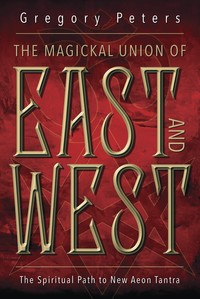 The Magickal Union of East and West