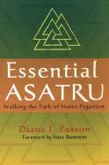 ESSENTIAL ASATRU: Walking The Path Of Norse Paganism