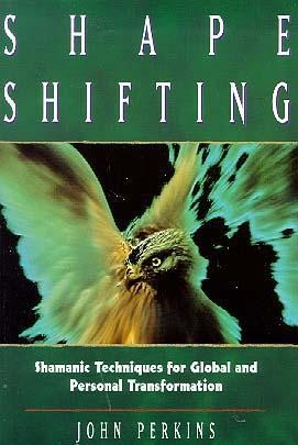 SHAPE SHIFTING: Shamanic Techniques For Self-Transformation